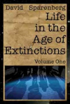 Life in the Age of Extinctions
